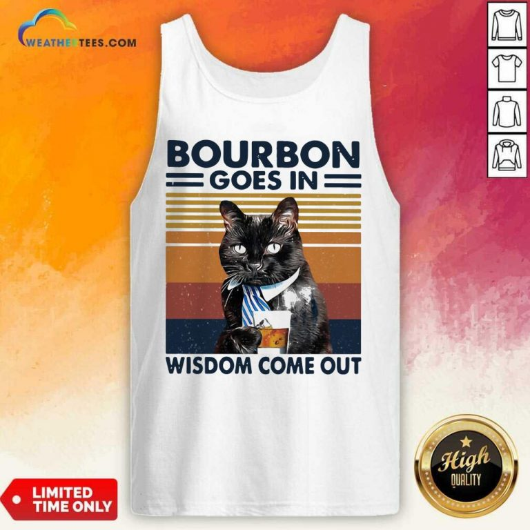 Bourbon Goes In Wisdom Come Out Cat Drink Tea Vintage Tank Top - Design By Weathertees.com