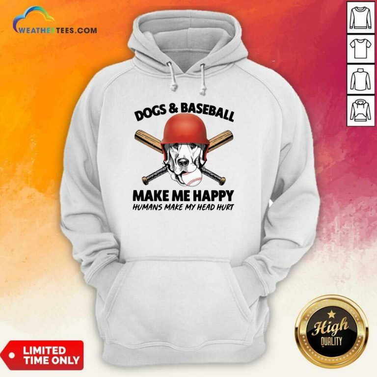 Dogs And Baseball Make Me Happy Humans Make My Head Hurt Hoodie - Design By Weathertees.com