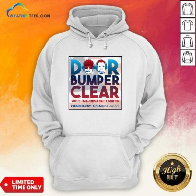 Door Bumper Clear With TJ Majors And Brett Griffin Hoodie - Design By Weathertees.com