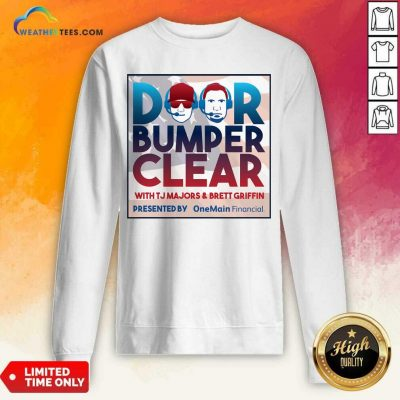 Door Bumper Clear With TJ Majors And Brett Griffin Sweatshirt - Design By Weathertees.com
