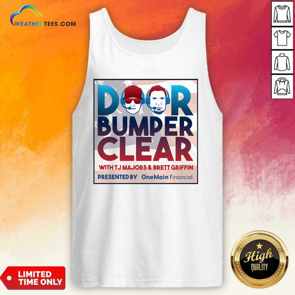 Door Bumper Clear With TJ Majors And Brett Griffin Tank Top - Design By Weathertees.com