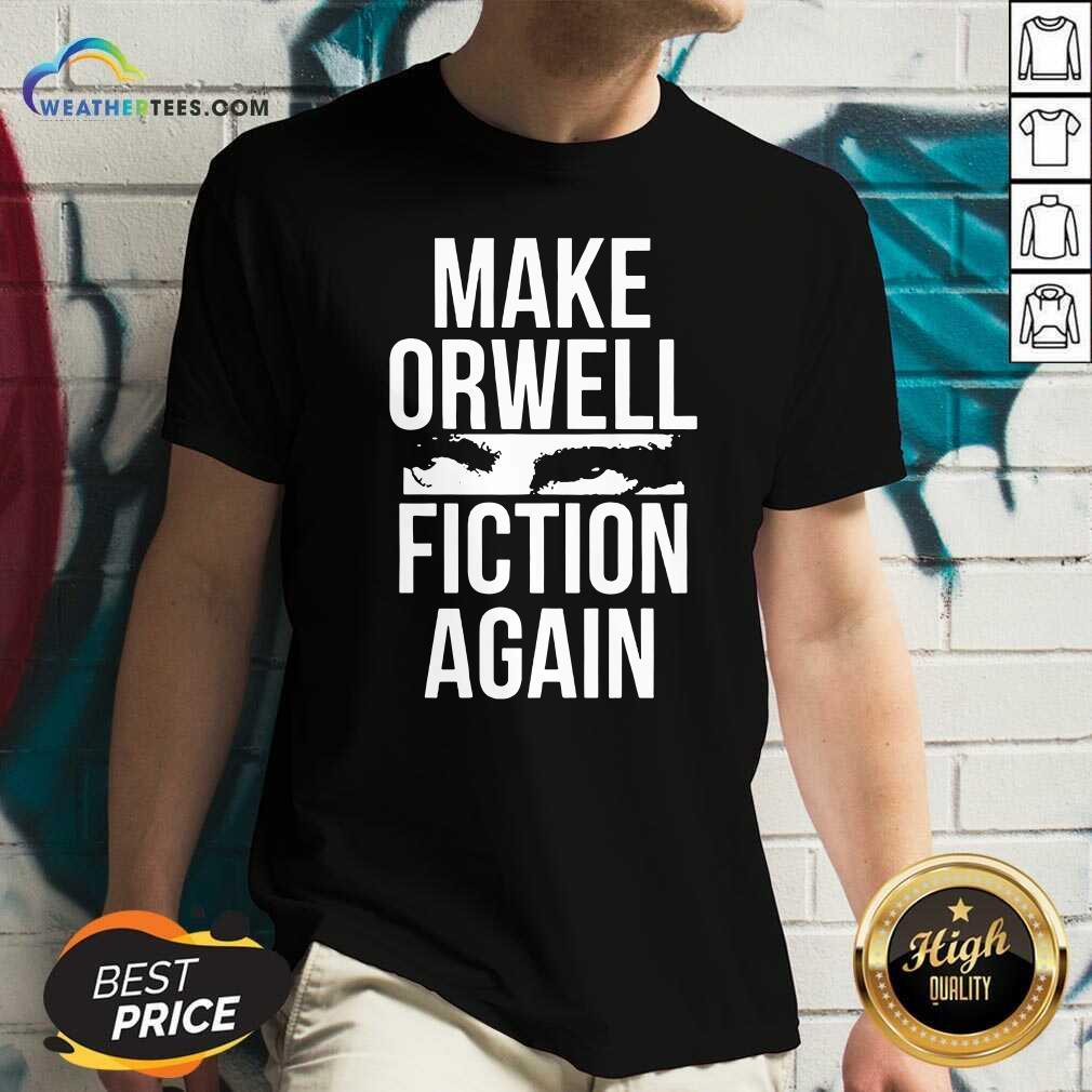 Make Orwell Fiction Again V-neck - Design By Weathertees.com
