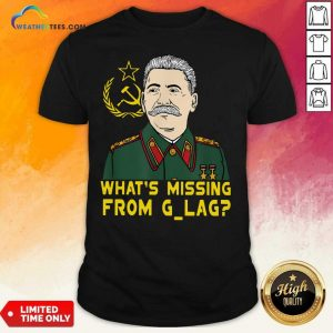 Stalin Communist What Is Missing From Gulag Shirt - Design By Weathertees.com
