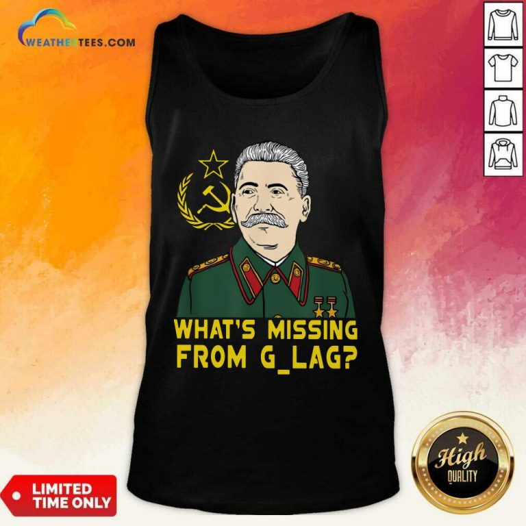 Stalin Communist What Is Missing From Gulag Tank Top - Design By Weathertees.com