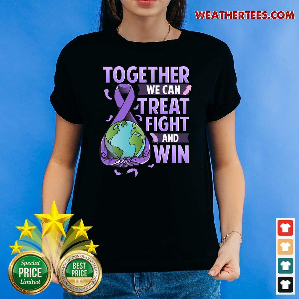 Together We Can Treat Fight And Win World Cancer Day Cancer Awareness Fight Against Cancer Ladies-tee - Design By Weathertees.com