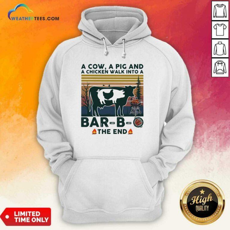 A Cow A Pig And A Chicken Walk into A Bar B O The End Vintage Hoodie - Design By Weathertees.com
