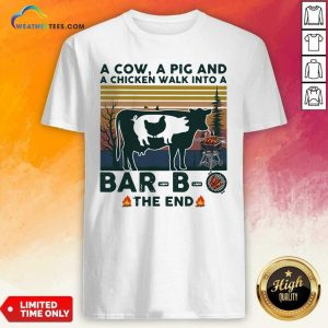 A Cow A Pig And A Chicken Walk into A Bar B O The End Vintage Shirt - Design By Weathertees.com