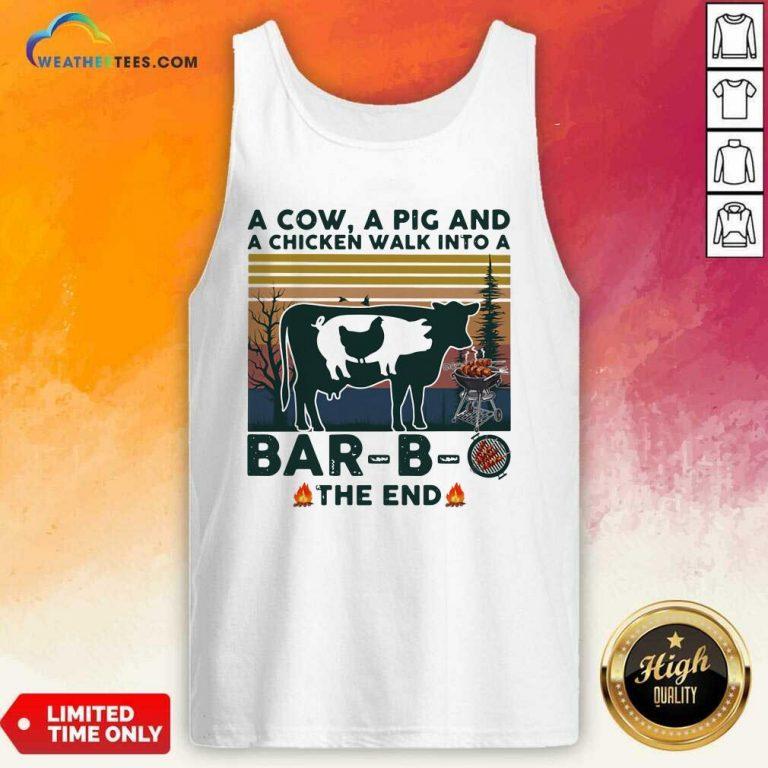 A Cow A Pig And A Chicken Walk into A Bar B O The End Vintage Tank Top - Design By Weathertees.com
