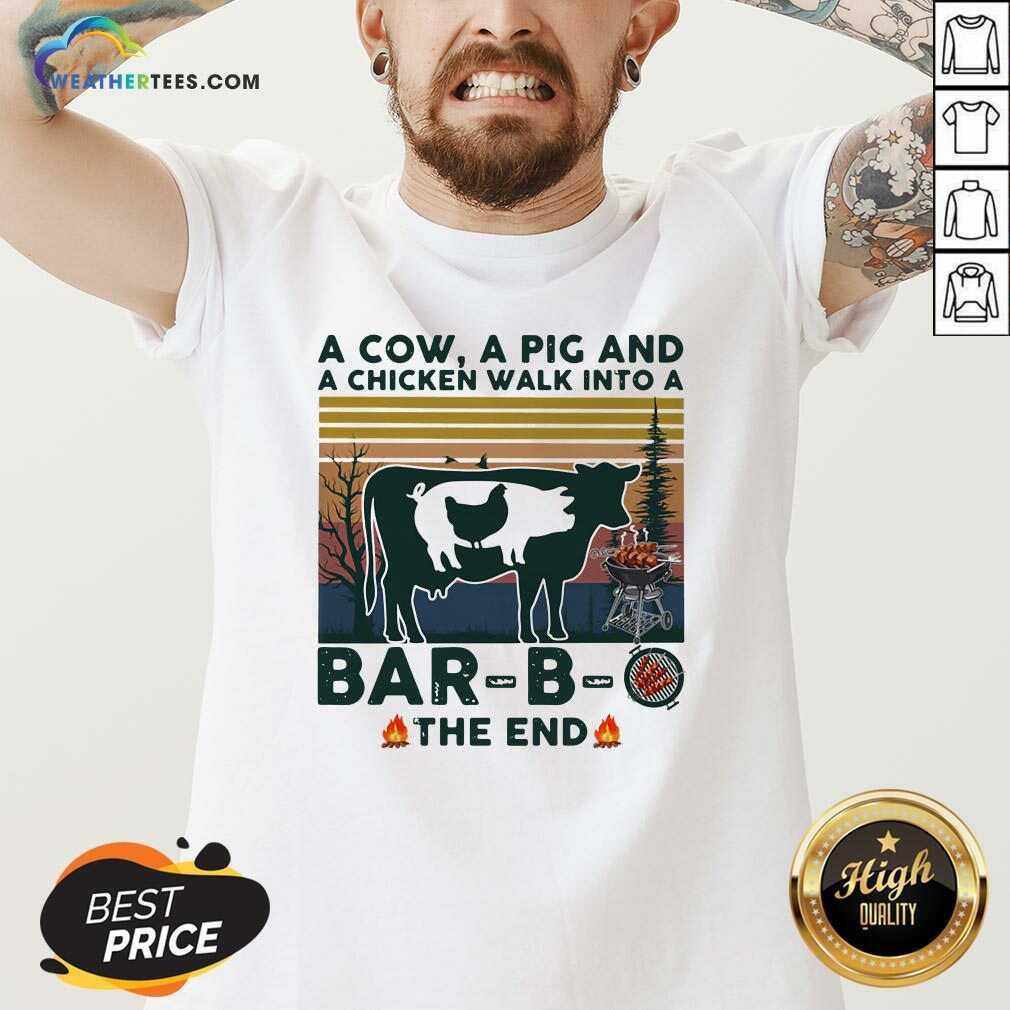 A Cow A Pig And A Chicken Walk into A Bar B O The End Vintage V-neck - Design By Weathertees.com