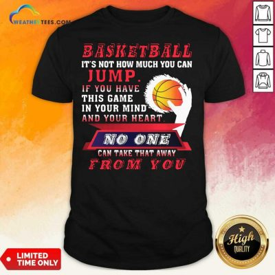 Baskeball It Is Not How Much You Can Jump Shirt - Design By Weathertees.com