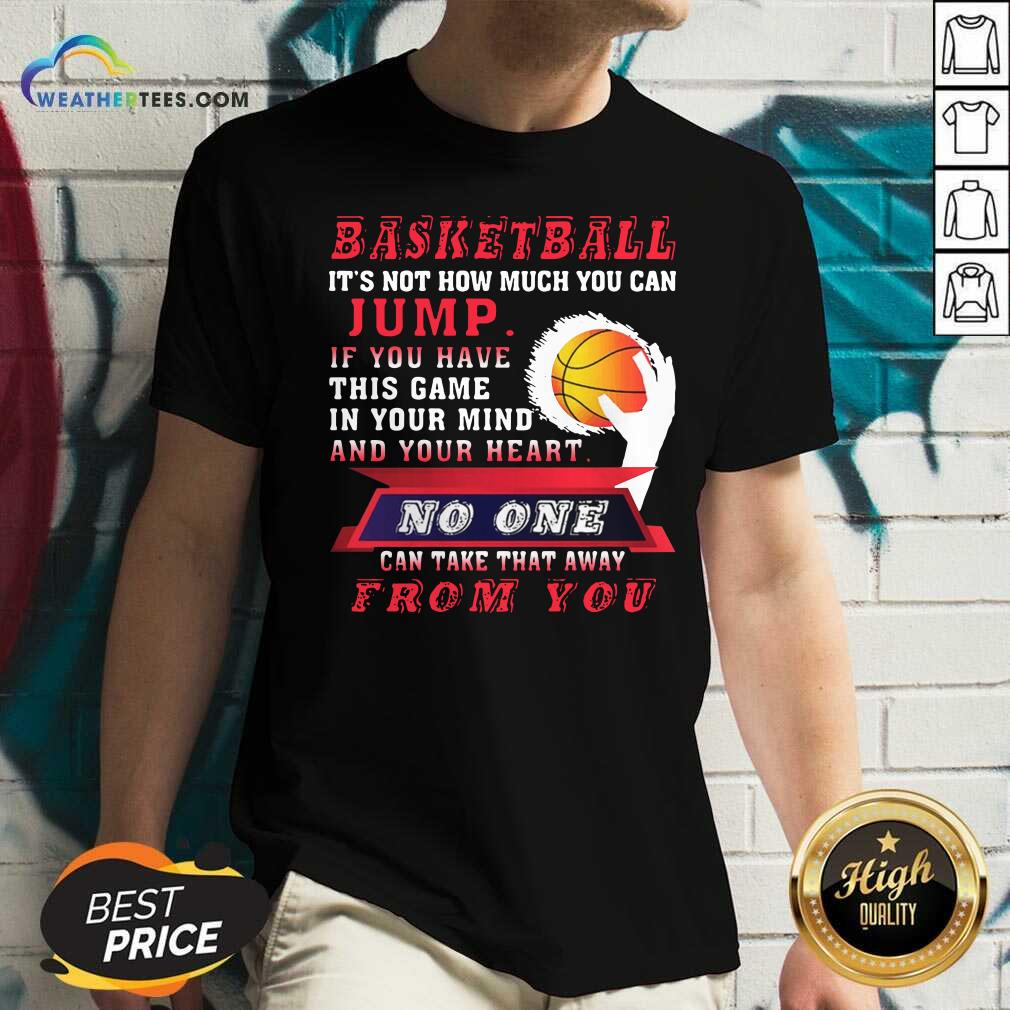 Baskeball It Is Not How Much You Can Jump V-neck - Design By Weathertees.com