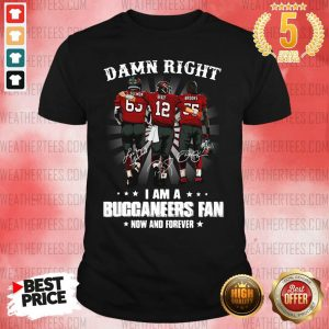 Damn Right I Am A Buccaneers Fan Now And Forever Signature Shirt - Design By Weathertees.com