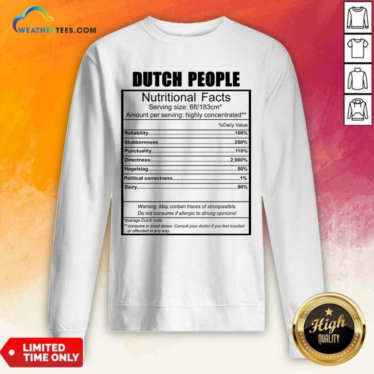 Dutch People Nutritional Facts Weight Lifting Sweatshirt - Design By Weathertees.com