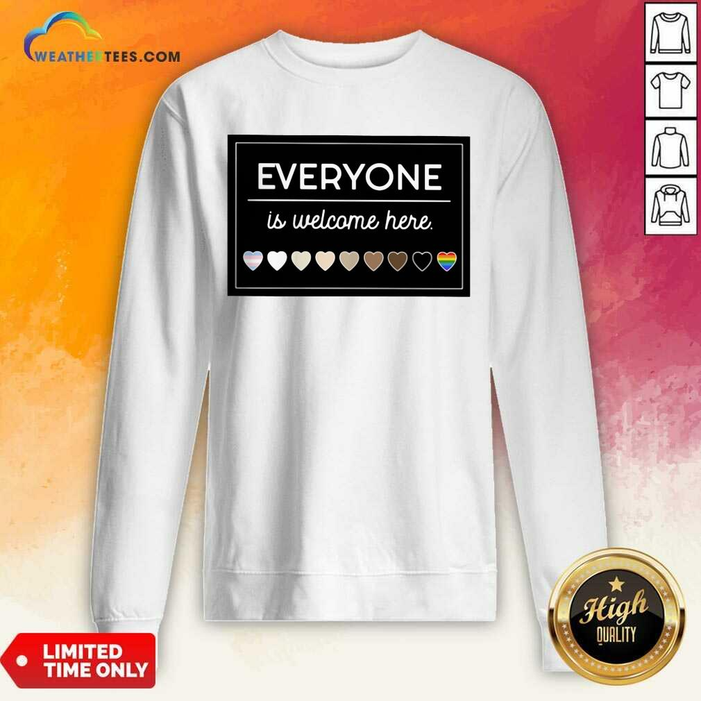 Everyone Is Welcome Here LGBT Sweatshirt - Design By Weathertees.com