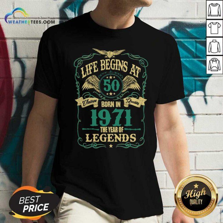 Life Begins At 50 Born In 1971 Vintage Quality The Year Of Legends V-neck - Design By Weathertees.com