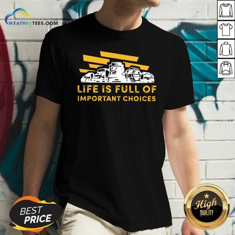 Life Is Full Of Important Choices V-neck - Design By Weathertees.com