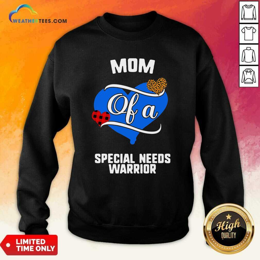Mom Of A Special Needs Warrior Heart Sweatshirt - Design By Weathertees.com
