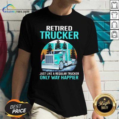 Retired Trucker Just Like A Regular Trucker Only Way Happier Vintage V-neck - Design By Weathertees.com