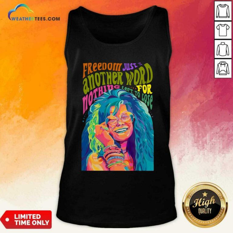 The Janis Joplin Freedom Just Another Word For Nothing Left To Lose Tank Top - Design By Weathertees.com
