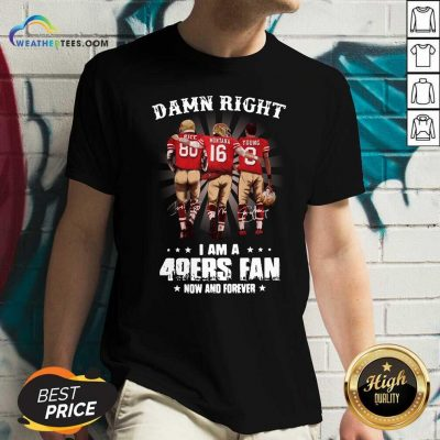 Damn Right I Am A 49ers Fan Now And Forever Signatures V-neck - Design By Weathertees.com