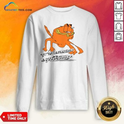Gotta Have Me A Good Lasaga Sweatshirt - Design By Weathertees.com