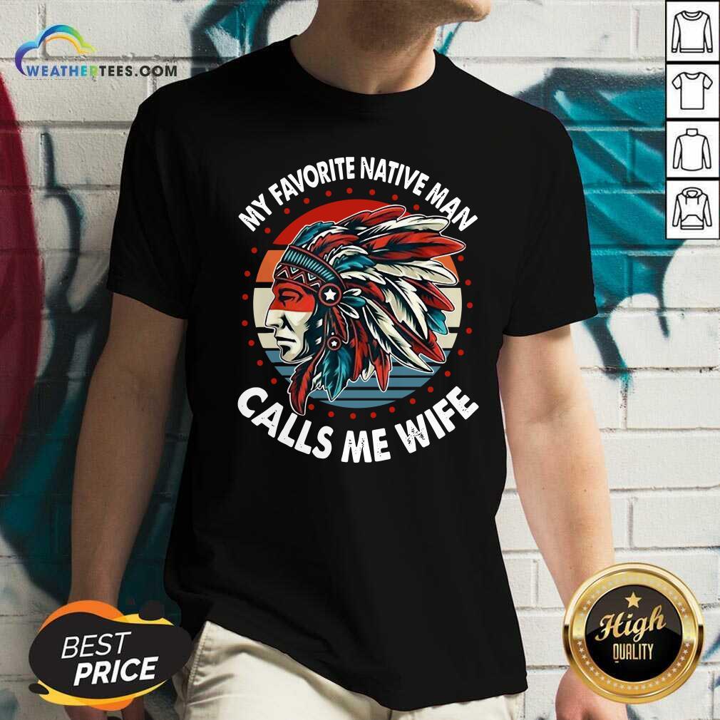 My Favorite Native Man Calls Me Wife Vintage V-neck - Design By Weathertees.com