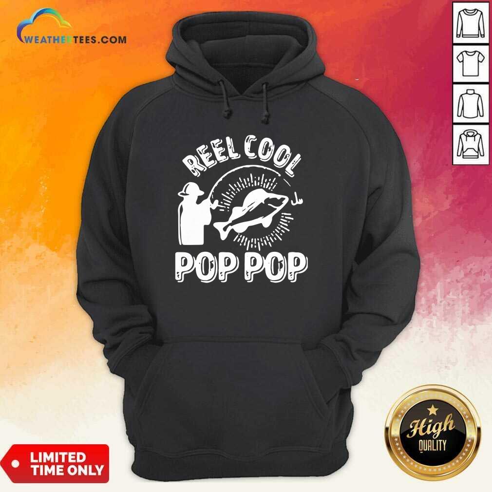 Reel Cool Pop Pop Shirt Fisherman Christmas Fathers Day Hoodie - Design By Weathertees.com