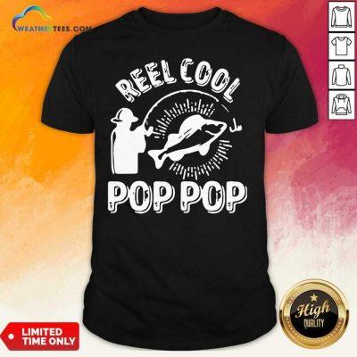 Reel Cool Pop Pop Shirt Fisherman Christmas Fathers Day Shirt - Design By Weathertees.com