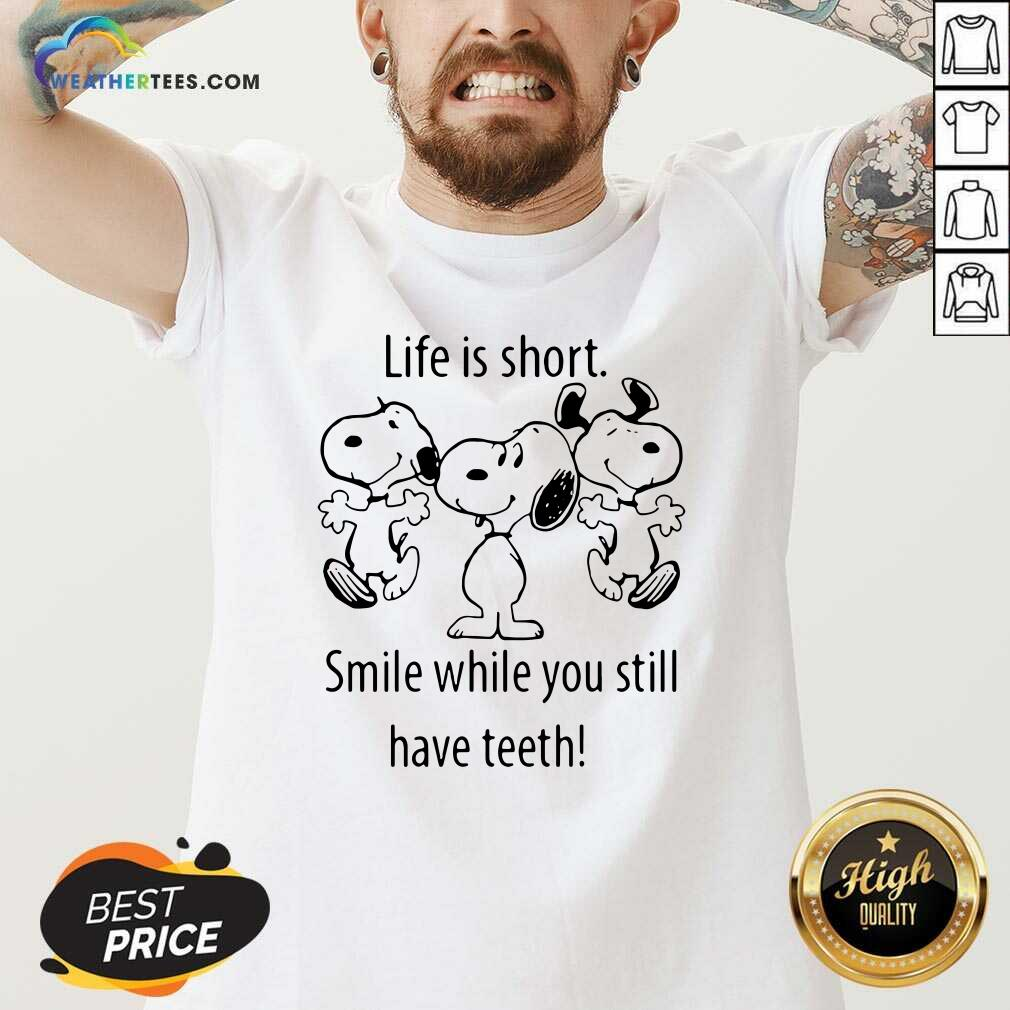 Snoopys Life Is Short Smile While You Still Have Teeth V-neck - Design By Weathertees.com