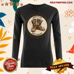 Sweat Dries Blood Clots Bones Heal Only The Strongest Women Wore Combat Boots Long-sleeved - Design By Weathertees.com