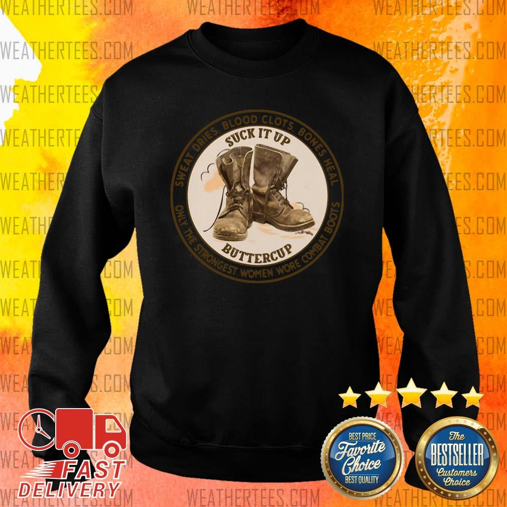 Sweat Dries Blood Clots Bones Heal Only The Strongest Women Wore Combat Boots Sweater- Design By Weathertees.com