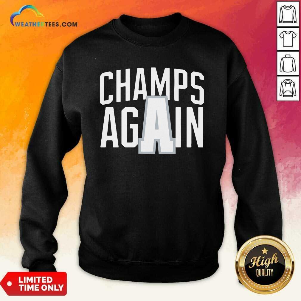 Alabama Champs Again Sweatshirt - Design By Weathertees.com
