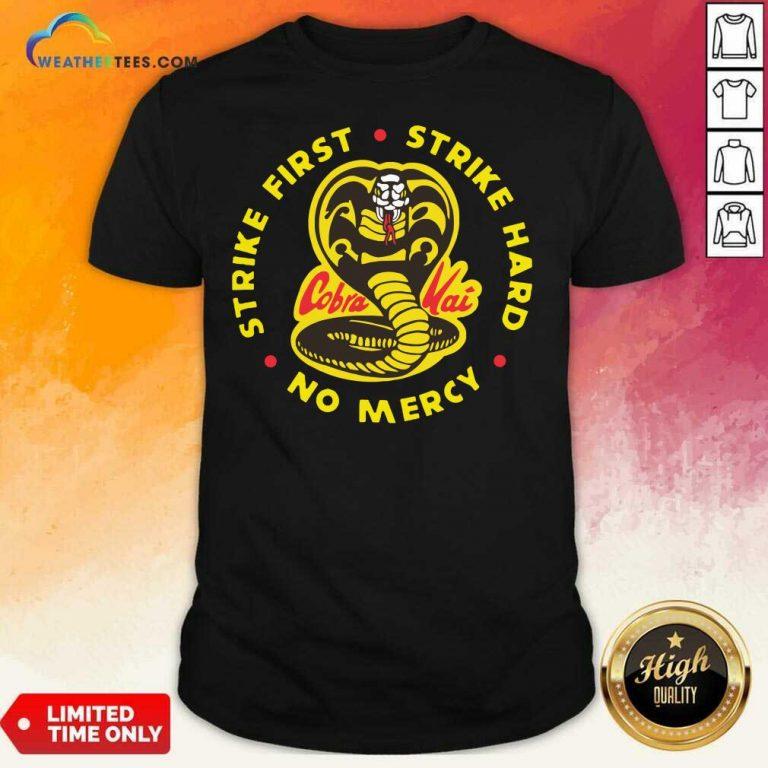 Cobra Kai Strike First Strike Hard No Mercy Shirt - Design By Weathertees.com