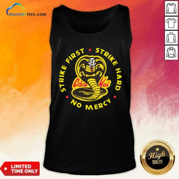 Cobra Kai Strike First Strike Hard No Mercy Tank Top - Design By Weathertees.com