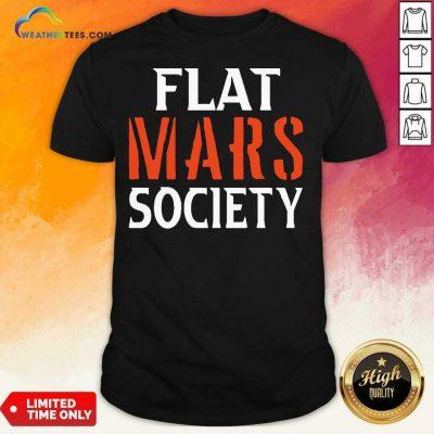 Flat Mars Society Shirt - Design By Weathertees.com