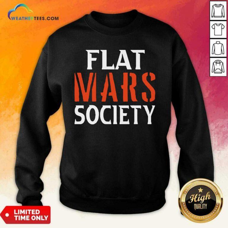 Flat Mars Society Sweatshirt - Design By Weathertees.com