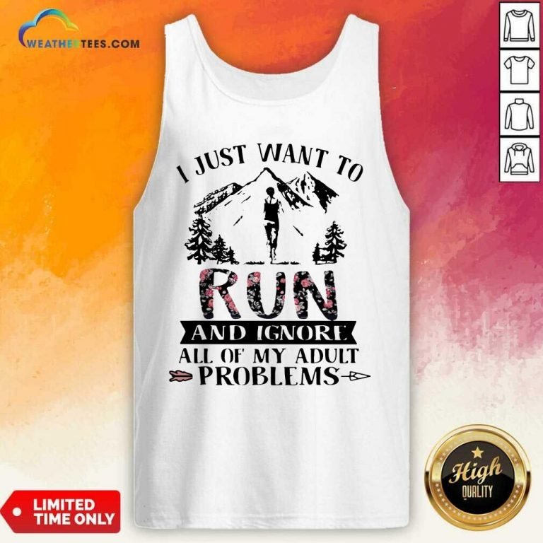 I Just Want To Run And Ignore All Of My Adult Problems Mountain Flowers Tank Top - Design By Weathertees.com