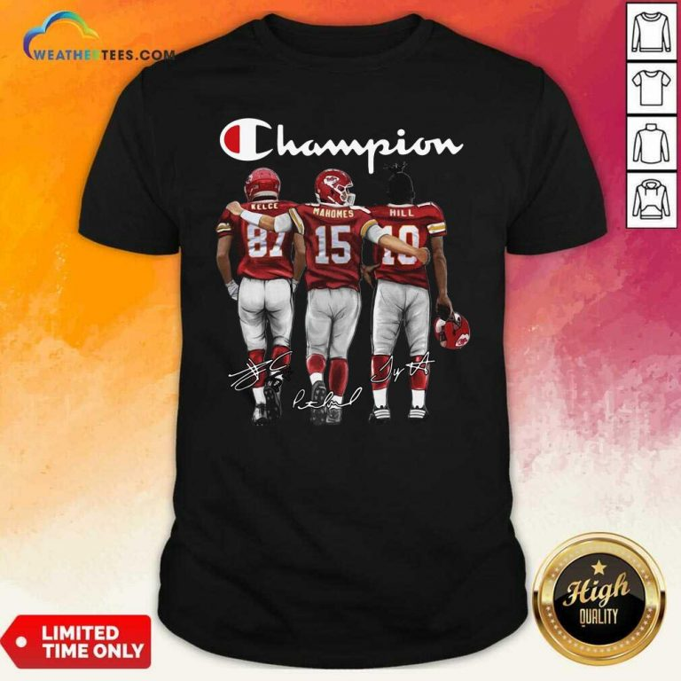 Kansas City Chief Kelce Mahomes And Hill Champion Signatures Shirt - Design By Weathertees.com