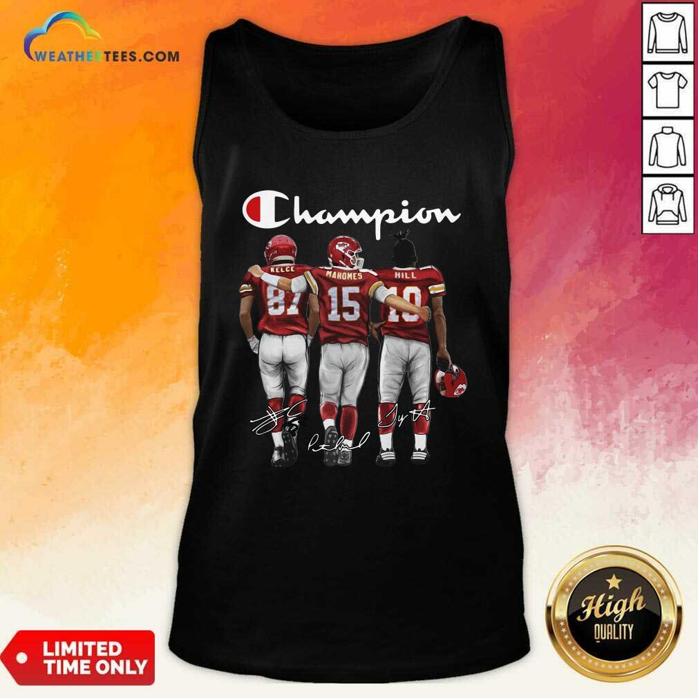 Kansas City Chief Kelce Mahomes And Hill Champion Signatures Tank Top - Design By Weathertees.com