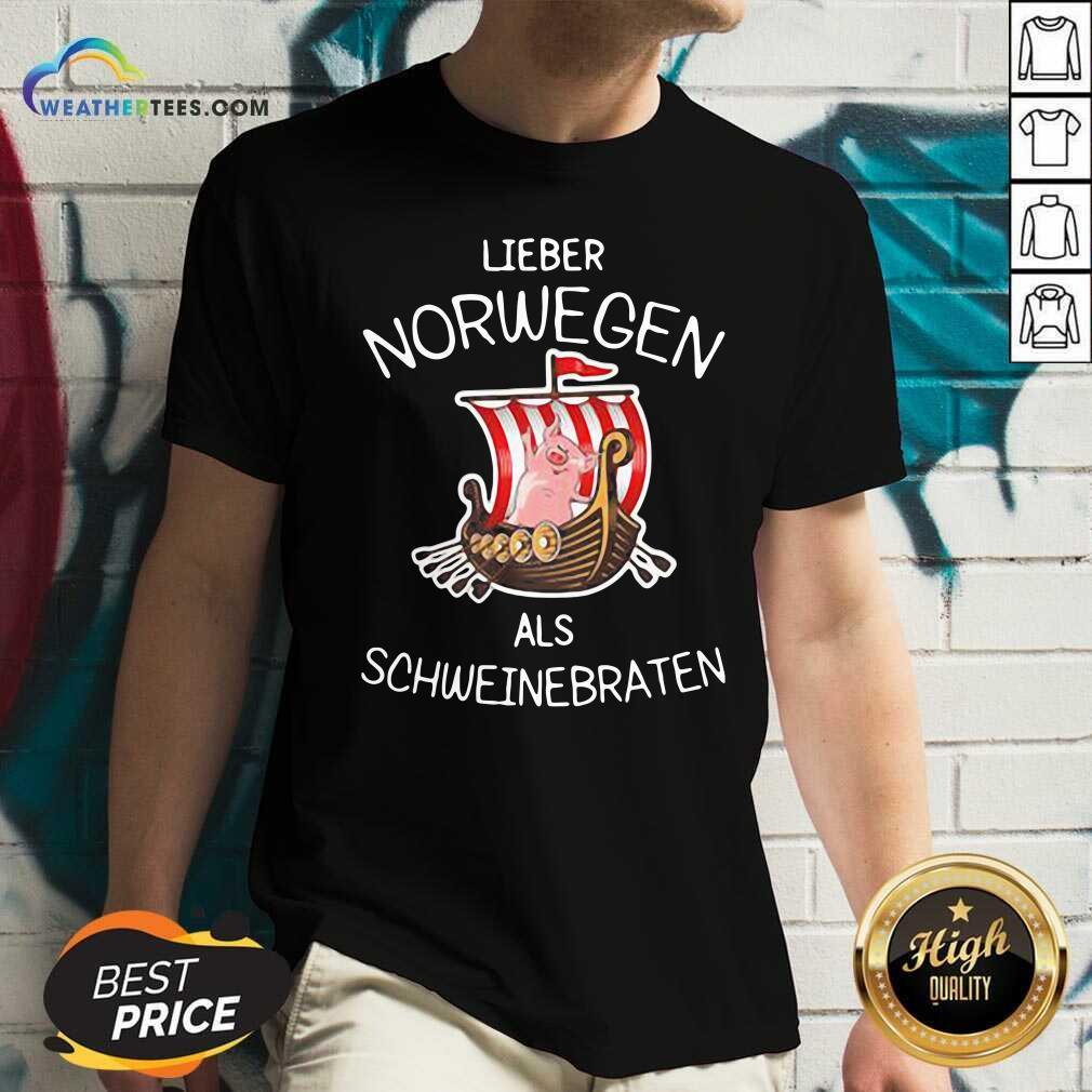 Lieber Norwegen Als Schweinebraten Pig V-neck - Design By Weathertees.com