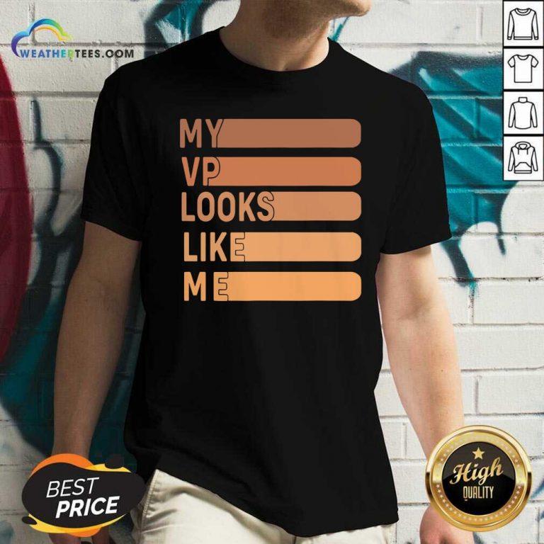 My Vp Looks Like Me V-neck - Design By Weathertees.com