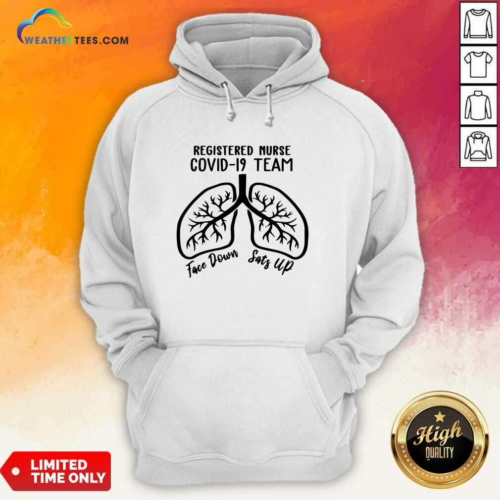 Registered Nurse Covid 19 Team Face Down Sats Up Hoodie - Design By Weathertees.com