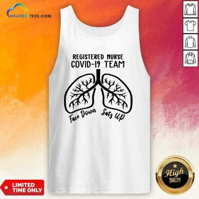 Registered Nurse Covid 19 Team Face Down Sats Up Tank Top - Design By Weathertees.com