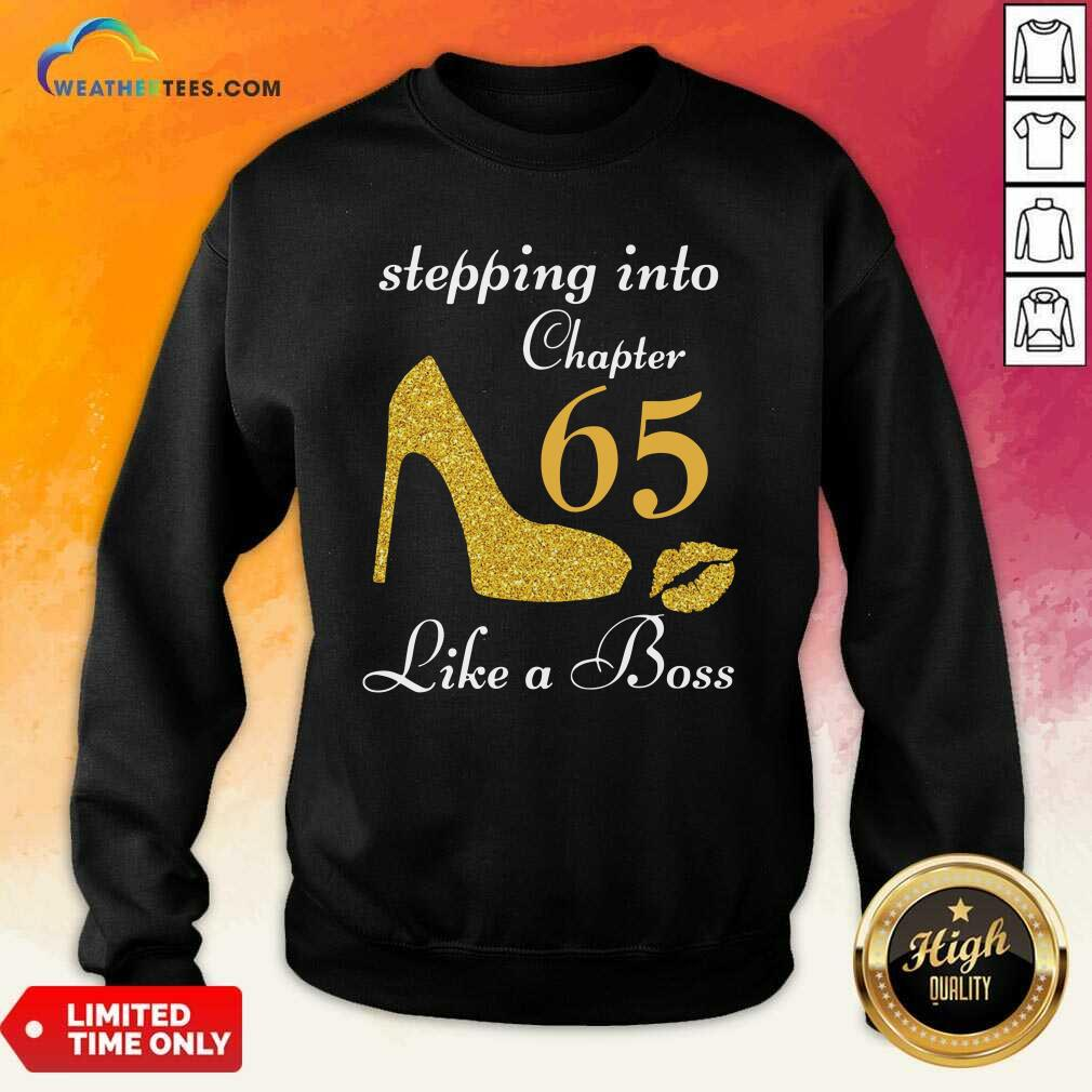 Stepping Into Chapter 65 Like A Boss Sweatshirt - Design By Weathertees.com
