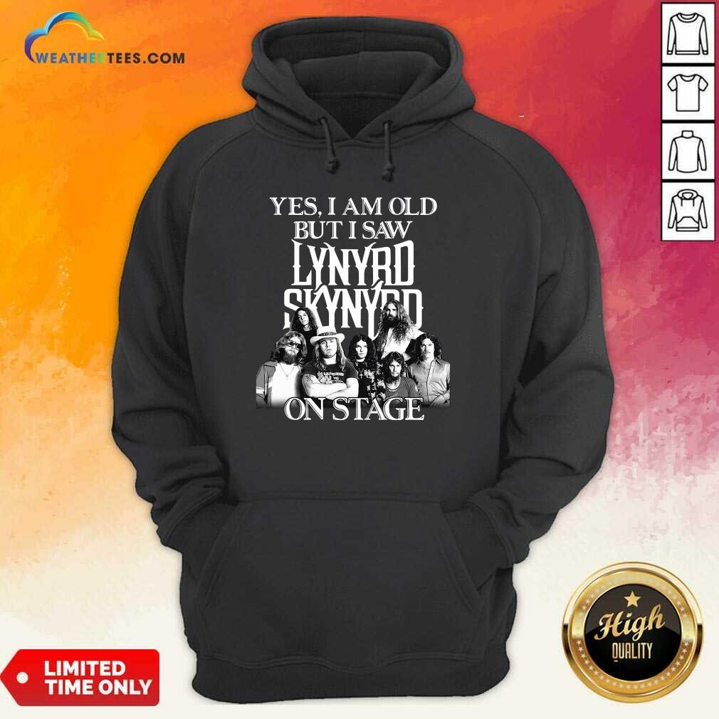 The Lynyrd Skynyrd Yes I'm Old But I Saw On Stage 2021 Hoodie - Design By Weathertees.com