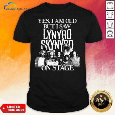 The Lynyrd Skynyrd Yes I'm Old But I Saw On Stage 2021 Shirt - Design By Weathertees.com