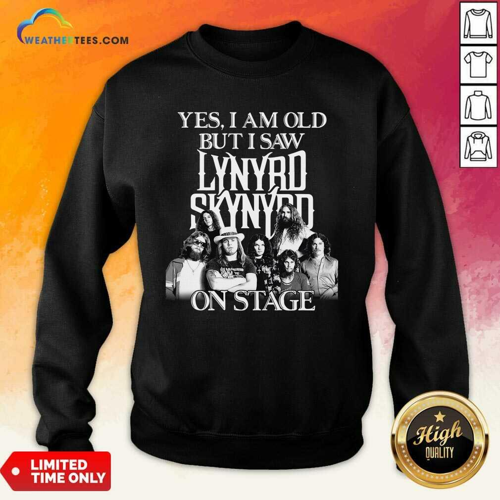 The Lynyrd Skynyrd Yes I'm Old But I Saw On Stage 2021 Sweatshirt - Design By Weathertees.com