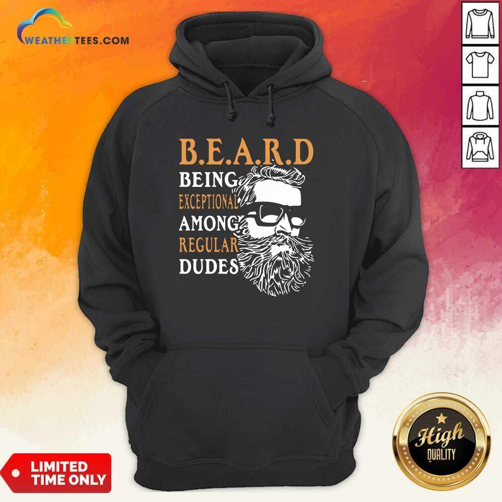 Vintage Being Exceptional Among Regular Dudes Beard Hoodie - Design By Weathertees.com