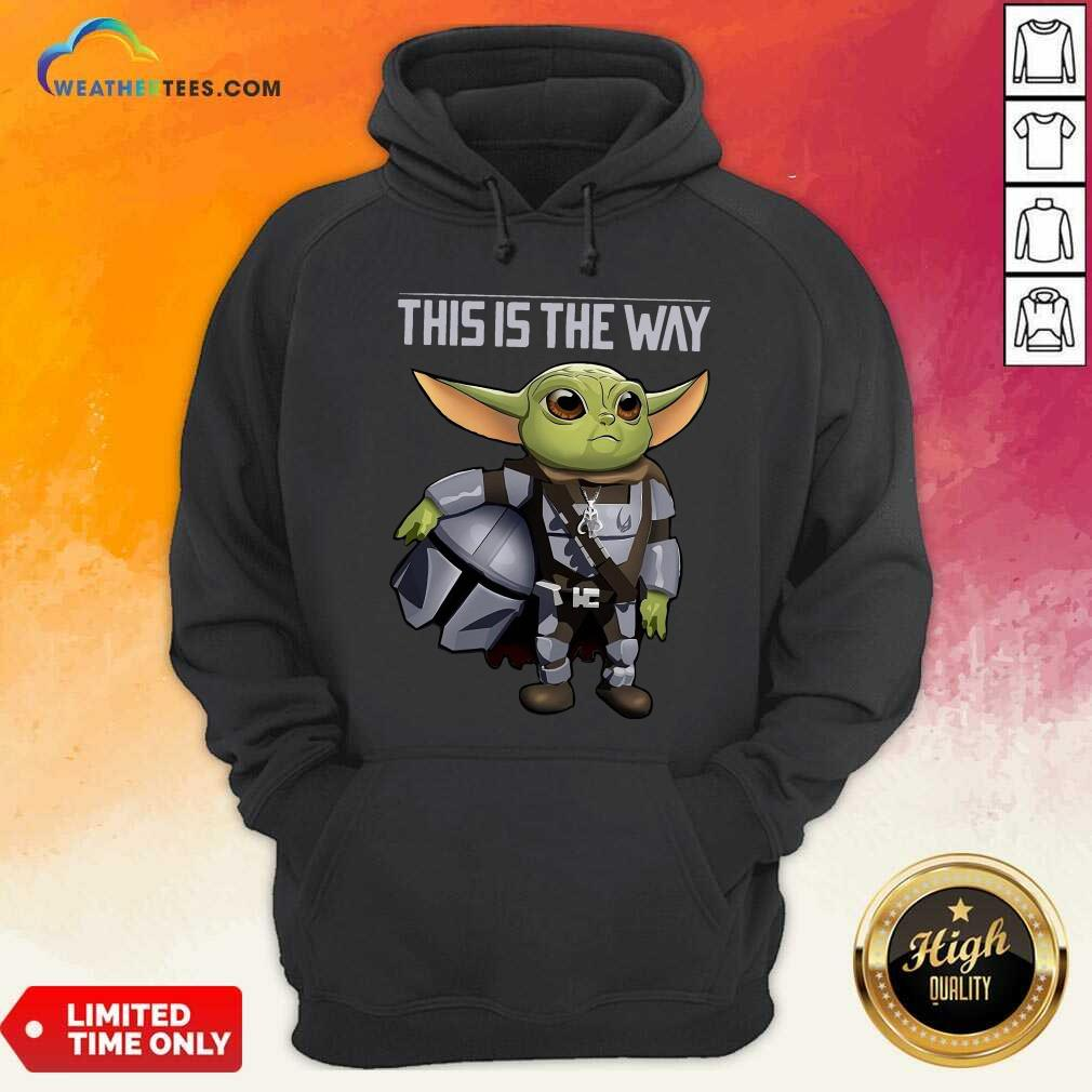 Baby Yoda The Mandalorian This Is The Way Hoodie - Design By Weathertees.com