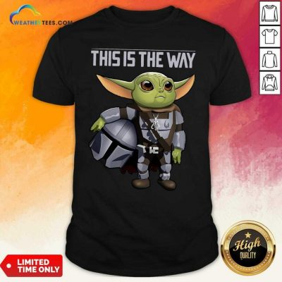Baby Yoda The Mandalorian This Is The Way Shirt - Design By Weathertees.com